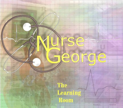 {Nurse George Welcomes you to the Learning Room}