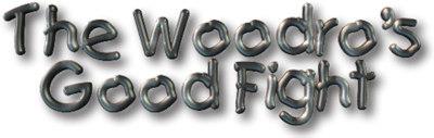 The Woodro's Good Fight