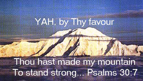 YAH, by Thy favour Thou hast made my mountain to stand strong...