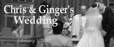 Welcome to Chris & Ginger's Wedding Album!