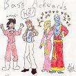 Bass Ackwards!